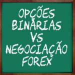 Opcoes Binarias VS forex